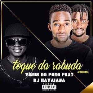 Dj Havaiana feat. Vírus do Pong - Toque da Rabuda (Afro House) 2017