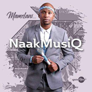 NaakMusiQ - Mamelani (Afro House) 2017