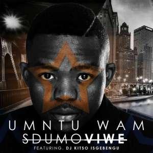 Sdumo Viwe feat. DJ Kitso Isgebengu - Umuntu Wam (Afro House) 2017