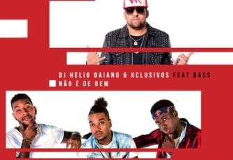 Dj Helio Baiano & Exclusivos feat. Bass - Não é de Bem (Kizomba) 2017