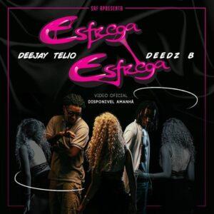 Deejay Telio & Deedz B - Esfrega Esfrega (2017)