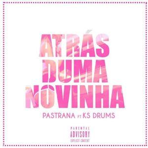 Mauro Pastrana - Atrás de Uma Novinha (feat. Ks Drums) 2017