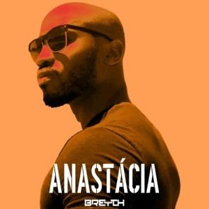 Breyth - Anastacia (Afro House) 2017