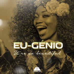 Eu-Génio - You Are So Beautiful (Kizomba) 2017