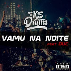 Ks Drums feat. Duc - Vamu Na Noite (Afro House) 2017