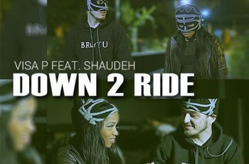 Visa P - Down 2 Ride feat. Shaudeh (Kizomba) 2017