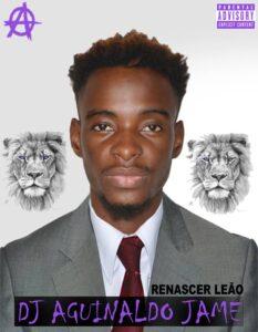 Dj Aguinaldo Jame - Renascer Leão (Afro Beat) 2017