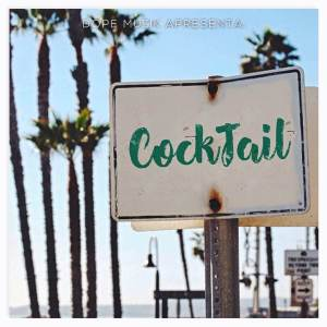 Dope Muzik – CockTail (Mixtape) 2017