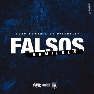 Xuxu Bower - Falsos Humildes (feat. DJ Ritchelly) 2017