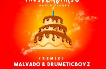 Paulo Flores - Bolo de Aniversario (Dj Malvado & DrumeticBoyz Remix)