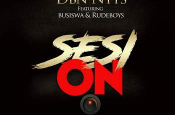 Dbn Nyts - Sesi On (ft. Busiswa & Rude Boyz) 2017