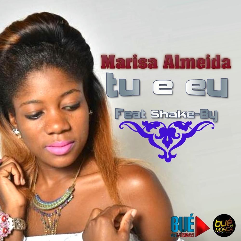 Marisa Almeida -  Tu e Eu (feat. Shake-by) 2017