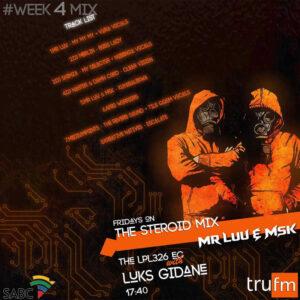 Mr Luu & MSK - Tru FM Steroid Mix Weekend Mixes
