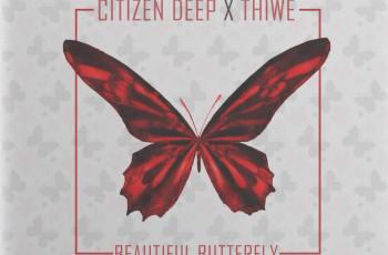 Citizen Deep feat. Thiwe - Beautiful Butterfly (Afro House) 2017