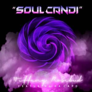 Tiffany Rosebud - Soul Candi (feat. Da Capo) 2017
