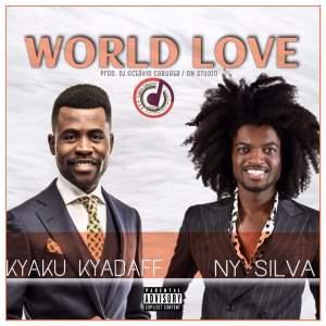 Ny Silva ft. Kyaku Kyadaff - World Love (Prod. Dj Octávio Cabuata)