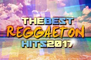 The Best Reggaeton Hits 2017