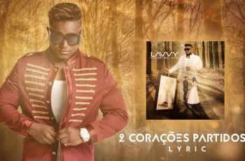 Lavvy - 2 Corações Partidos (Kizomba) 2017