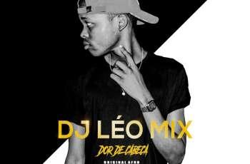 Dj Léo Mix - Dor De Cabeça (Afro Beat) 2018