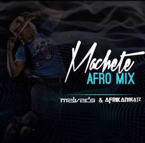 Dj Malvado & Afrikan Beatz - Machete (Afro Remix) 2018