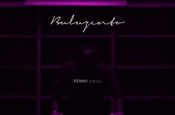 Kenny André - Buluzento (Kizomba) 2018