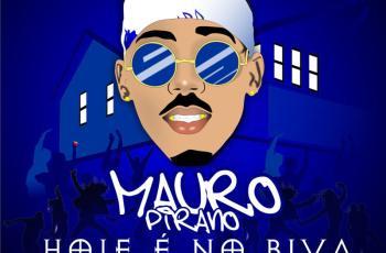 Mauro Pirano Ft. Delso Libra & Lux Marley - Hoje E No Biva