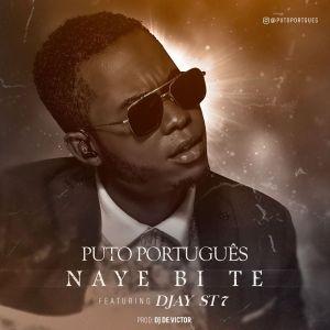 Puto Português feat. Djay ST7 - Naye Bi Te (Kizomba) 2018