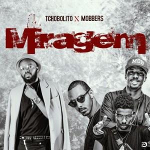 Tchobolito x MOBBERS - Miragem