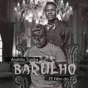 Andrito Tumba - Barulho (feat. Filho do Zua) 2018