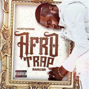Mauro Pastrana - Afro Trap (EP) 2018