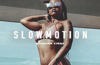 Yuri da Cunha (Mr. Pulungunza) feat. Praiz - SlowMotion