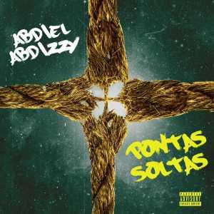 Abdiel - Pontas Soltas (Mixtape) 2018