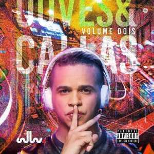 DJ Callas - Ouves e Callas Vol. 2 (Álbum) 2018