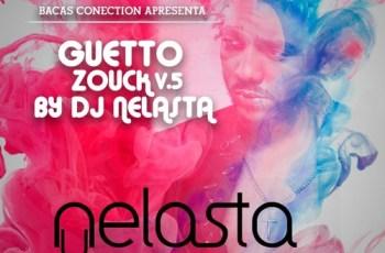 Dj Nelasta - Guetto Zouk Vol.5