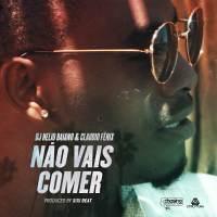 Dj Helio Baiano - Não Vais Comer (feat. Claudio Fénix) 2018