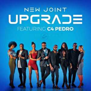 New Joint feat. C4 Pedro - Upgrade