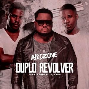 AfroZone - Duplo Revolver (feat. Bebucho Q Kuia) 2018