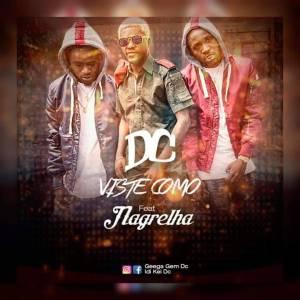 DC feat. Nagrelha - Viste Como