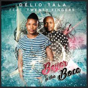 Délio Tala - Beijar à Tua Boca (feat. Twenty Fingers) 2018