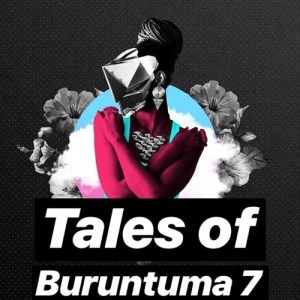 Buruntuma - Tales Of Buruntuma 7 (Afro House Mix) 2018
