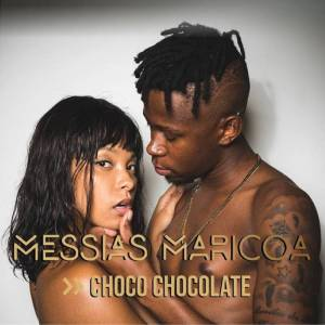 Messias Maricoa - Choco Chocolate (Kizomba) 2018