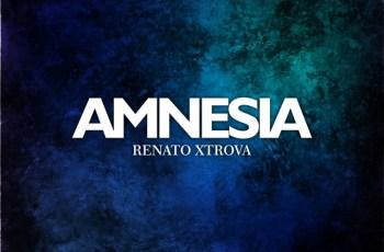 Renato Xtrova - Amnesia (Afro House) 2018