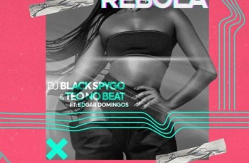 Dj Black Spygo & Teo No Beatz - Rebola (feat. Edgar Domingos) 2018
