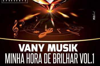 Vany Musik - Minha Hora De Brilhar Vol.1