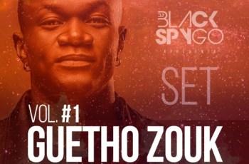 Dj Black Spygo - Guetho Zouk Vol.1