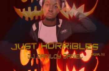 Dj Damiloy Daniel - Just Horribles (Afro House) 2018