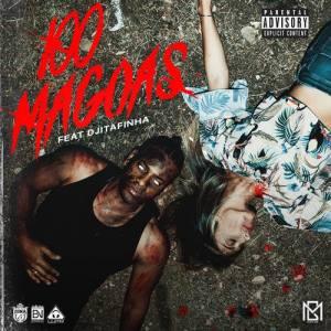 GM - 100 Magoas (feat. Dji Tafinha)