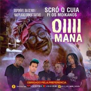 Scró Que Cuia - Oiiii Mana (feat. Os Moikanos) 2018