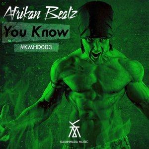 Afrikan Beatz - You Know (Afro House) 2018