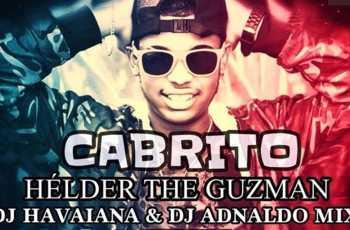 Hélder The Guzman, Dj Havaiana, Dj Adnaldo Mix & Dj Kapiro Jr - Cabrito